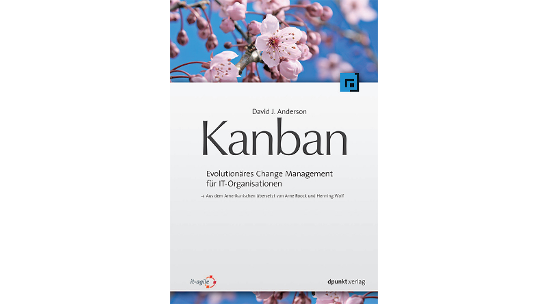 Kanban – Evolutionäres Change Management für IT-Organisationen
