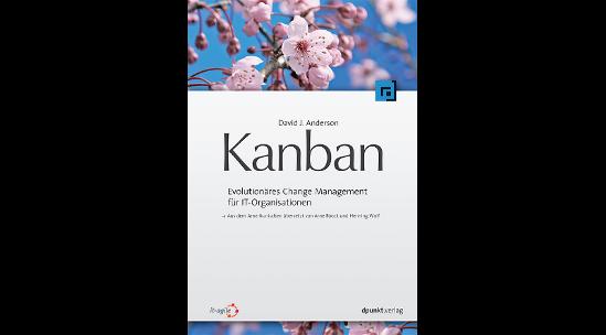 Kanban – Evolutionäres Change Management für IT-Organisationen